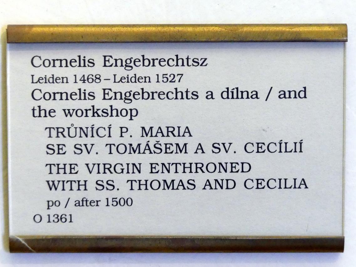 Cornelis Engebrechtsz: Thronende Maria mit dem Kind und den hll. Apostel Thomas und Cäcilia, Nach 1500