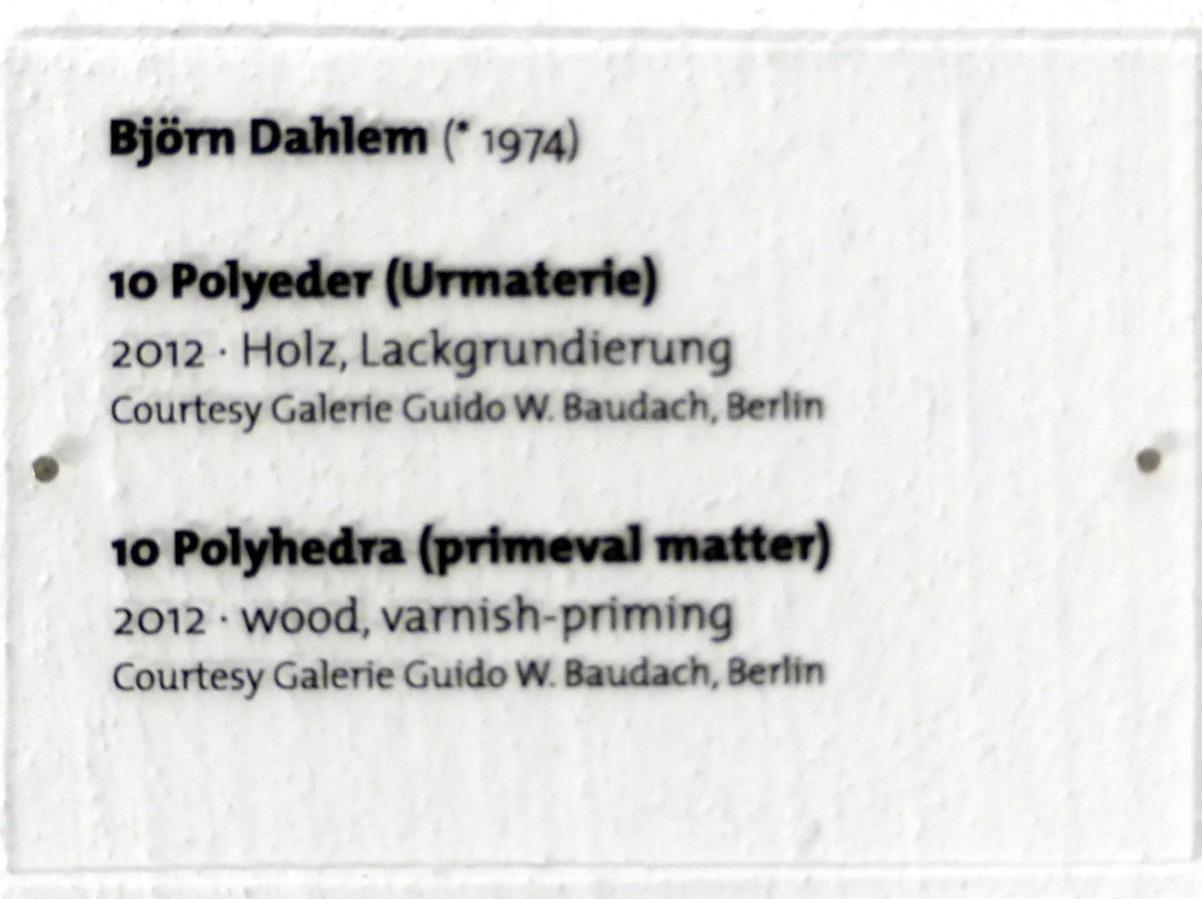 Björn Dahlem: 10 Polyeder (Urmaterie), 2012