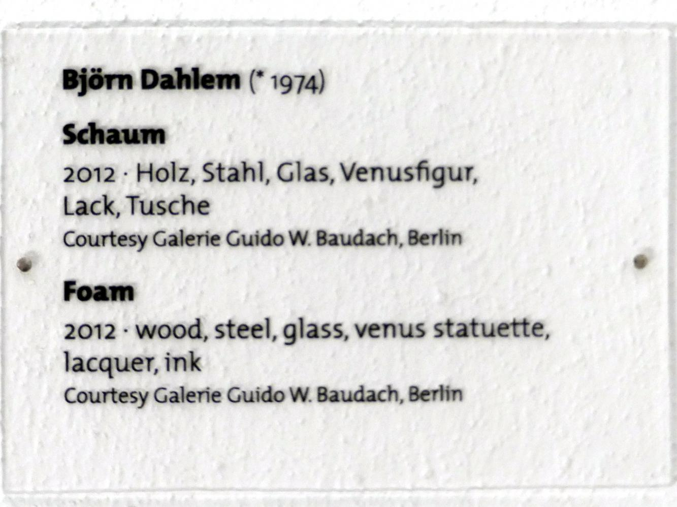 Björn Dahlem: Schaum, 2012